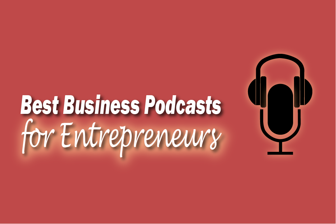 Best Business Podcasts for Entrepreneurs