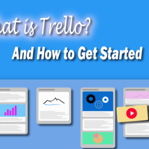 What is Trello? And how to Get Started - Trello Board Template