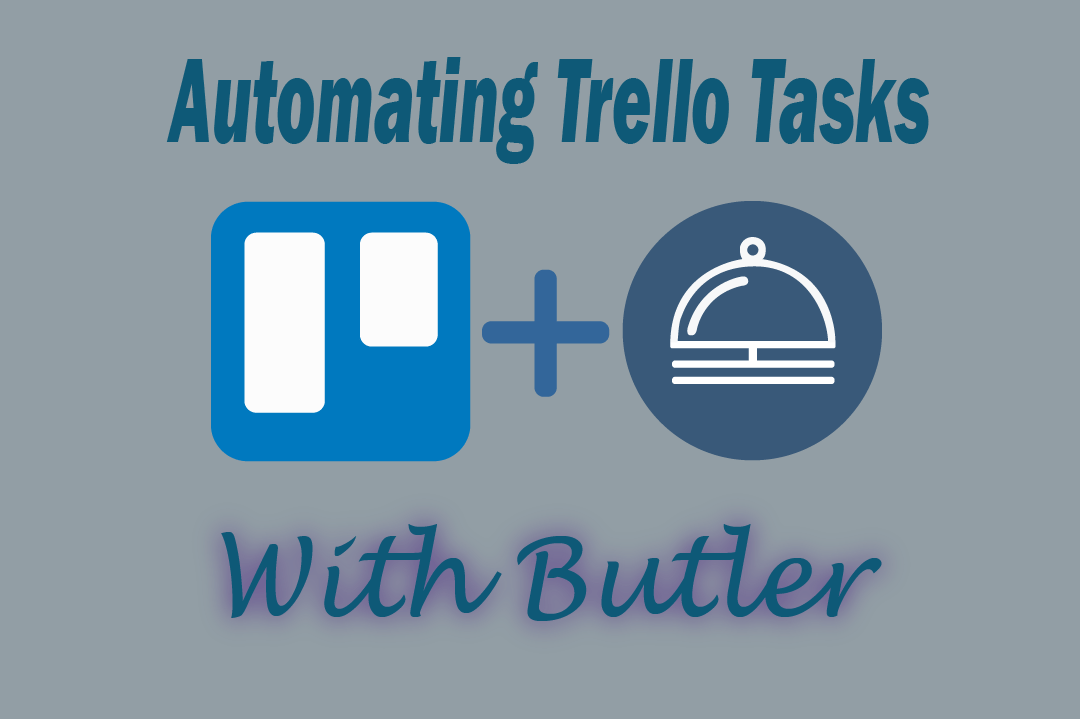 Automating Trello Tasks with Butler