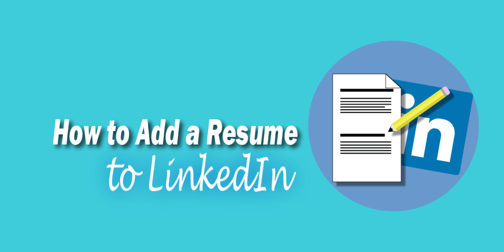 How To Add A Resume To Linkedin In 2020 Nine Five To Freedom