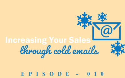 Episode 10: Getting More Leads Through Cold Emails