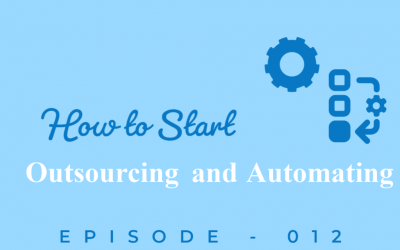 Episode 12: When to Outsource and Begin Automating Your Business
