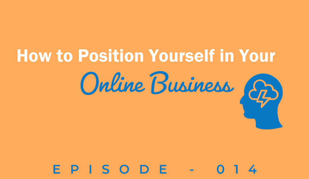 Episode 14: Getting Your Mindset Right and How to Position Yourself Online