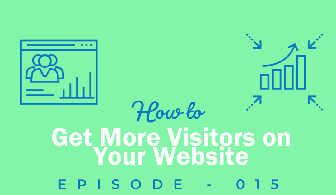 Episode 15: Generating Traffic for Your Own Online Business