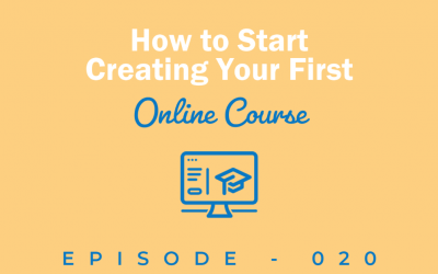 Episode 20: Taking the First Steps into Online Course Creation