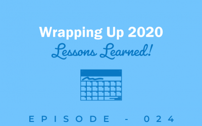 Episode 24: Lessons Learned in 2020 and Growing Your Business in 2021