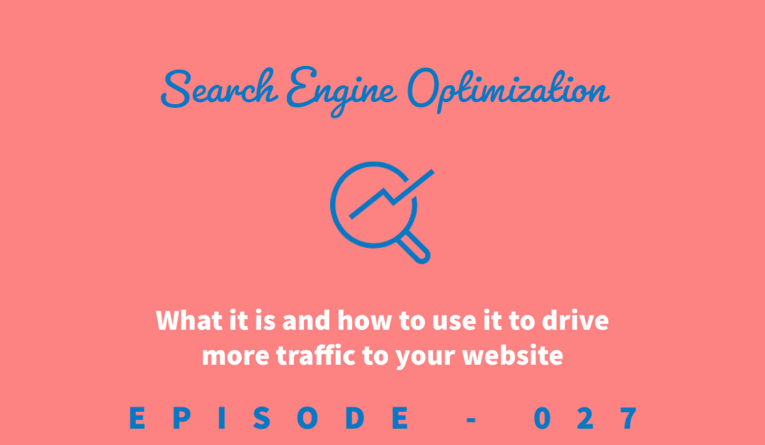 Episode 27: How to Get Your Website Seen by Google with SEO