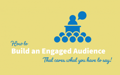 How to Build an Audience That Cares What You Have to Say