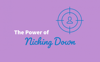 The Power of Niching Down | Why Should You Niche Down?
