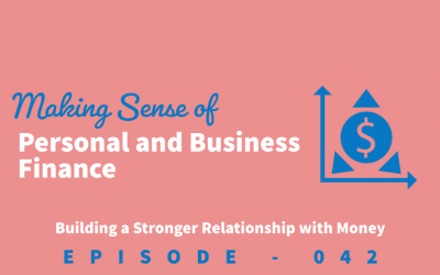 Episode 42 [BONUS]: Making Sense of Personal and Business Finance | How to Separate Personal and Business Finances