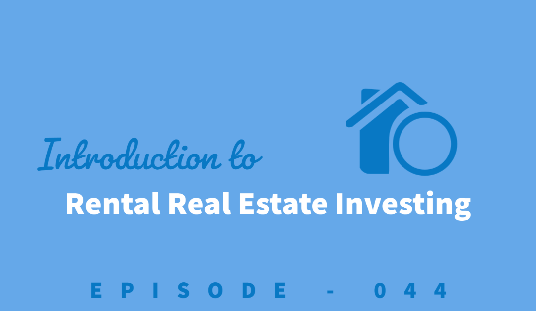 Episode 44: An Introduction to Real Estate Investing: Simple Passive Cashflow [Lane Kawaoka]