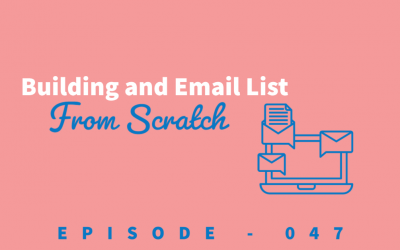 Episode 47: Building Your Email List From Scratch [Angela Henderson]