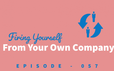 Episode 57: Firing Yourself from Your Own Business [Max Borges]