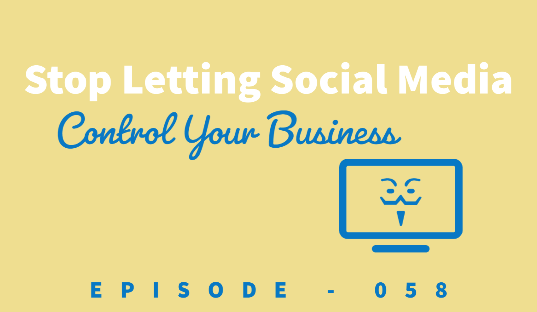 Episode 58: Stop Letting Social Media Networks Control Your Business [Juliana Meyer]