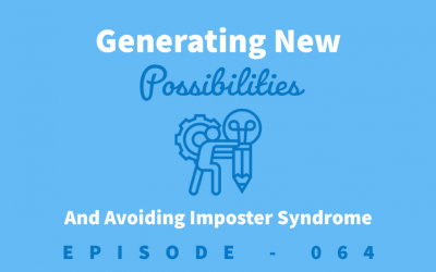 Episode 64: Dodging Imposter Syndrome and Generating Possibilities [David Wood]